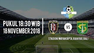 Jadwal Live Streaming Liga 1 Bali United Vs Persebaya Surabaya, Minggu (18/11/2018) Pukul 18.30 WIB