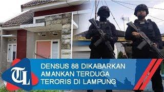 Densus 88 Dikabarkan Amankan Terduga Teroris di Lampung