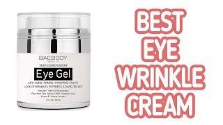 Top 5: Best Eye Wrinkle Cream 2019