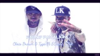 Chris Brown & Tyga Ft 50cent I Bet Itunes HQ Lyrics