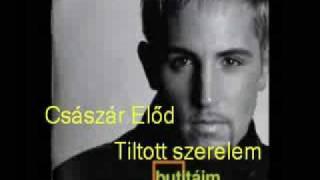 Császár Előd - Tiltott Szerelem (Original)