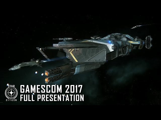 Star Citizen: Gamescom Presentation 2017
