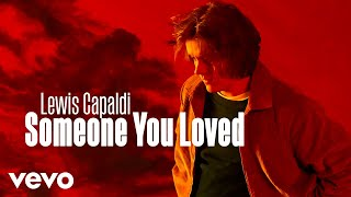 Lewis Capaldi Someone You Loved Music