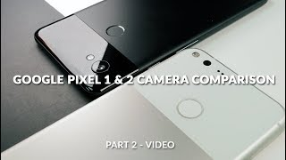 Google Pixel 2 XL vs Google Pixel XL (2016): Ultimate Camera Comparison (Part 2: Video)
