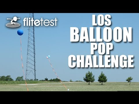 flite-test--los-balloon-pop--challenge