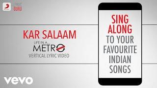 Kar Salaam - Life in a Metro|Official Bollywood Lyrics|Pritam