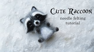 Cute Raccoon Needle Felting Tutorial