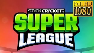 Stick Cricket Super League Game Review 1080P Official Stick Sports Ltd Sports