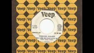 Timothy Wilson - Hey Girl Do You Love