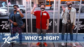 """Jimmy Kimmel Guesses """"Who's High?"""""""