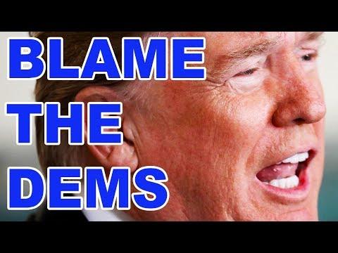 Trump Blaming Democrats For His Mess