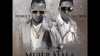 Mujer Mala (Audio) - Doble T y El Crock (Video)