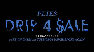 Plies - Drip 4 Sale Extravaganza (ft. Kevin Gates & Youngboy Never Broke Again) [Official Audio]