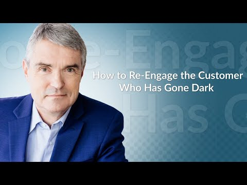 How to Re-Engage the Customer Who Has Gone Dark