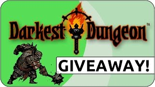 Free Darkest Dungeon Giveaway #2 ( closes Friday the 13th )