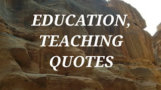Education , Teaching, Learning Quotes