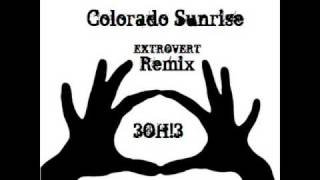 3OH!3 - Colorado Sunrise Extrovert Remix
