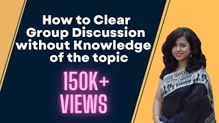 How to CLEAR Group Discussion with NO KNOWLEDGE of the Topic? Tips by Nisha-Soft Skills Trainer