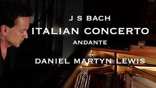 J S BACH Italian Concerto BWV 971 Andante. Daniel Martyn Lewis