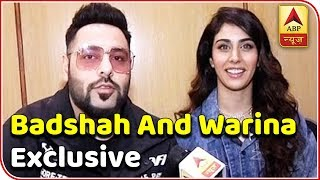 EXCLUSIVE: Badshah And Warina Hussain Share Their Experience On Sing 'She Move It Like' | ABP News