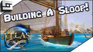 ATLAS: Building a Sloop! Atlas Gameplay / Let's Play Sailvation E2