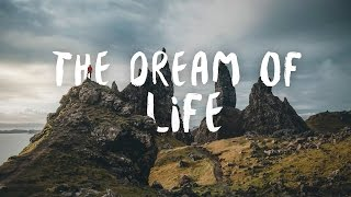 The Dream Of Life - Isle Of Skye