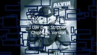 "2 Chainz ""I Luv Dem Strippers"" ft. Nicki Minaj ChipMunk/Chipettes Version w/Lyrics (Explicit)"