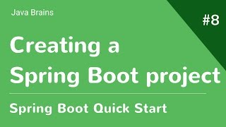 Spring Boot Quick Start 8 - Creating a Spring Boot project