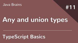 TypeScript Basics 11 - Any and union types