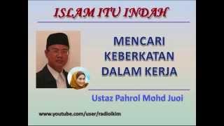 Ustaz Pahrol Mohd Juoi - MENCARI KEBERKATAN DALAM KERJA