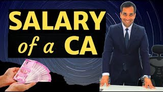 Salary of a CA / What is the Salary of a Chartered Accountant in India?