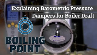 How Barometric Draft Controls Works in Steam Boilers - Boiling Point