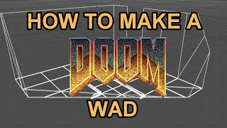 How To Make A Doom WAD - Episode 1: Getting Started