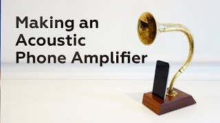 Making An Acoustic Phone Amplifier