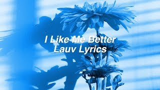 I Like Me Better || Lauv Lyrics