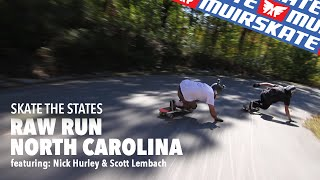 Raw Run with Nick Hurley & El Beasto | North Carolina | Skate the States | MuirSkate Longboard Shop