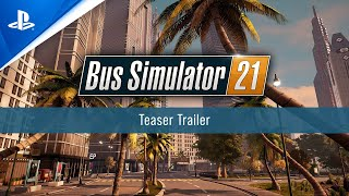 PlayStation Bus Simulator 21 - Teaser Trailer | PS4 anuncio