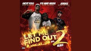 Let Me Find out, Pt. 2 (Remix) (feat. Snoop Dogg & Juvenile)