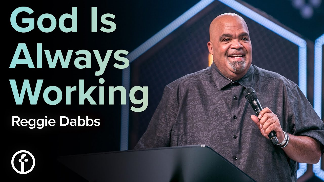 God Is Always Working by Reggie Dabbs