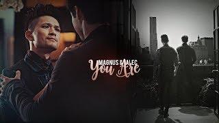 Magnus & Alec - You Are
