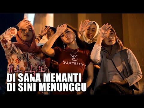 , title : 'Mala Agatha - Di Sana Menanti Di Sini Menunggu (Sungguh Ku Merasa Resah) (Official MV)'