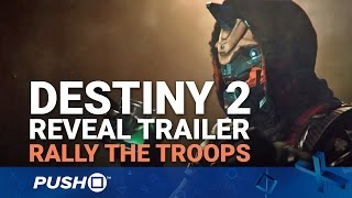Destiny 2 PS4 Reveal Trailer: Rally the Troops | PlayStation 4 | Announcements