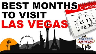 The Absolute Best Months to Visit Las Vegas