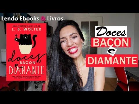 DOCES, BACON E DIAMANTE - Meu primeiro romance!!!