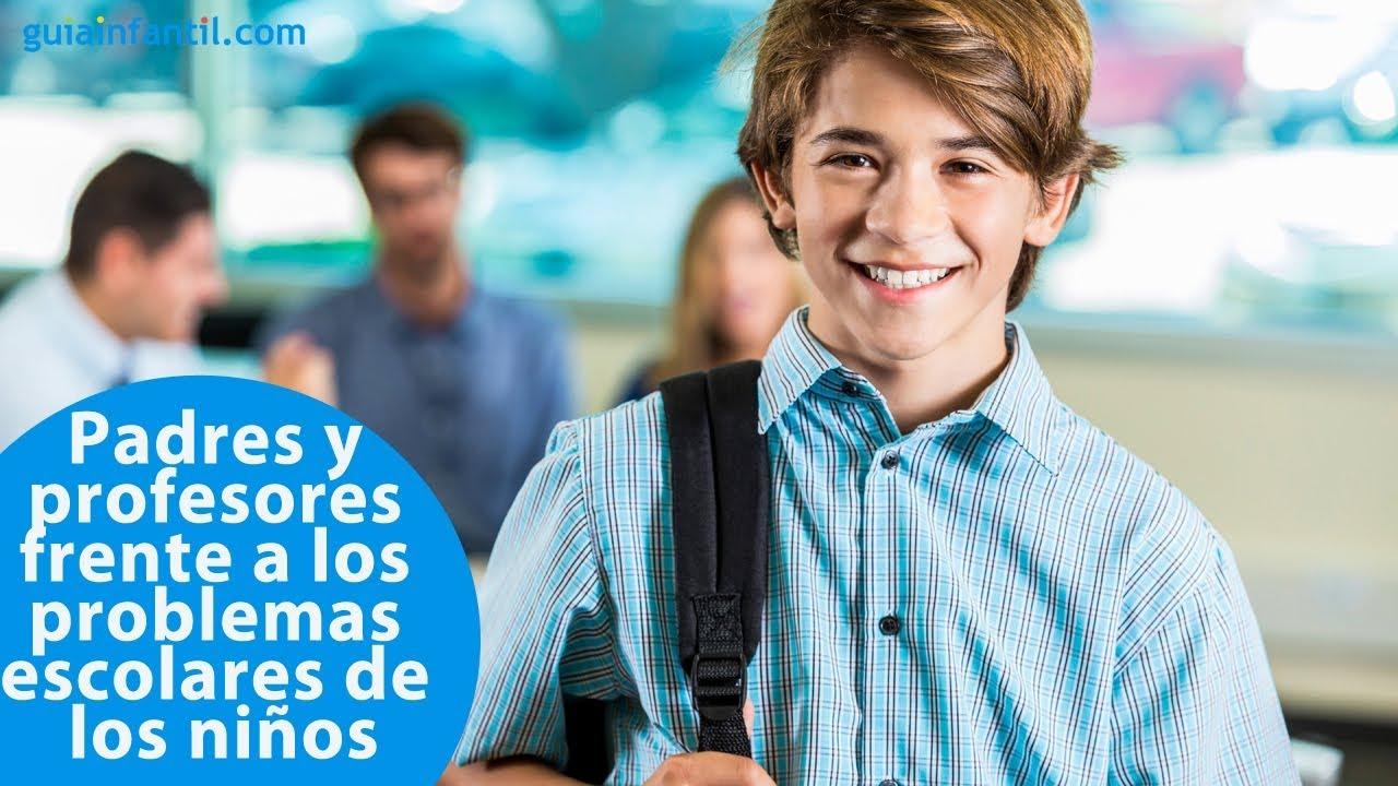 Padres y profesores frente a los problemas escolares de los niños | #ConectaConTuHijo