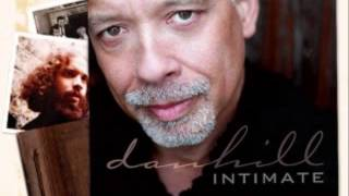 DAN HILL - WHY DO WE ALWAYS HURT THE ONES WE LOVE