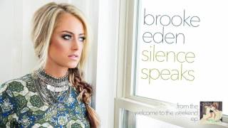 Check out this weekends YouTube Country spotlight Silence Speaks by Brooke Eden