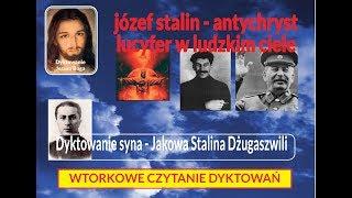 JÓZEF STALIN - ANTYCHRYST, LUCYPER W LUDZKIM CIELE
