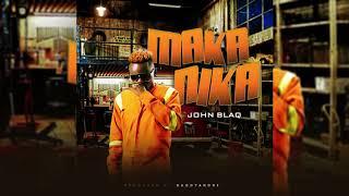 John Blaq   Makanika  (official Audio)