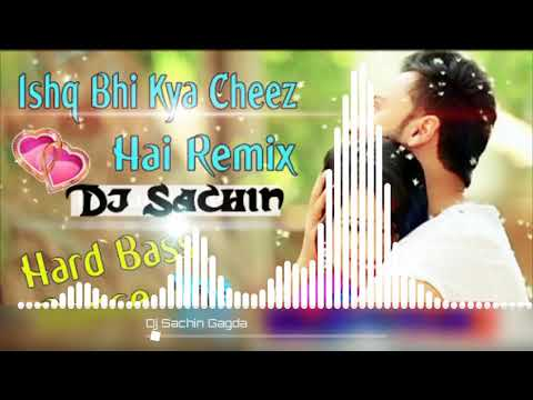 Ishq Bhi Kya Cheez Hai Romantic Song Dj Sachin Mix Purulia Style Main